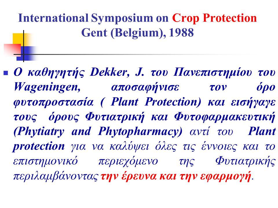 International Symposium on Crop Protection Gent (Belgium), 1988  Ο καθηγητής Dekker, J. του Πανεπιστημίου του Wageningen, αποσαφήνισε τον όρο φυτοπρο