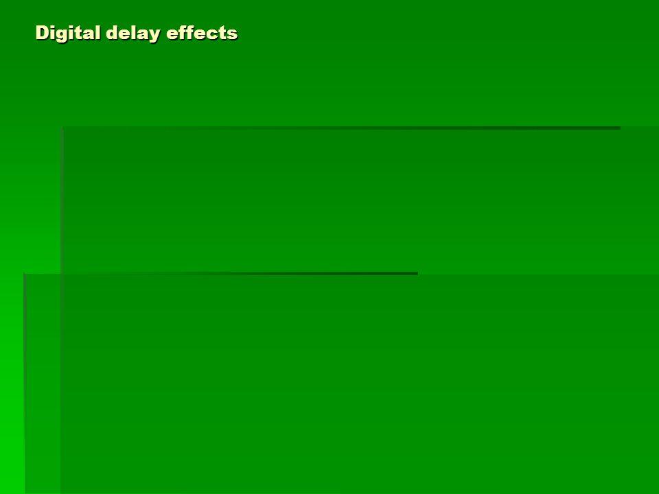 Digital delay effects