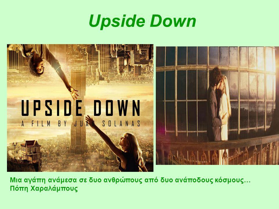 Upside Down Μια αγάπη ανάμεσα σε δυο ανθρώπους από δυο ανάποδους κόσμους… Πόπη Χαραλάμπους