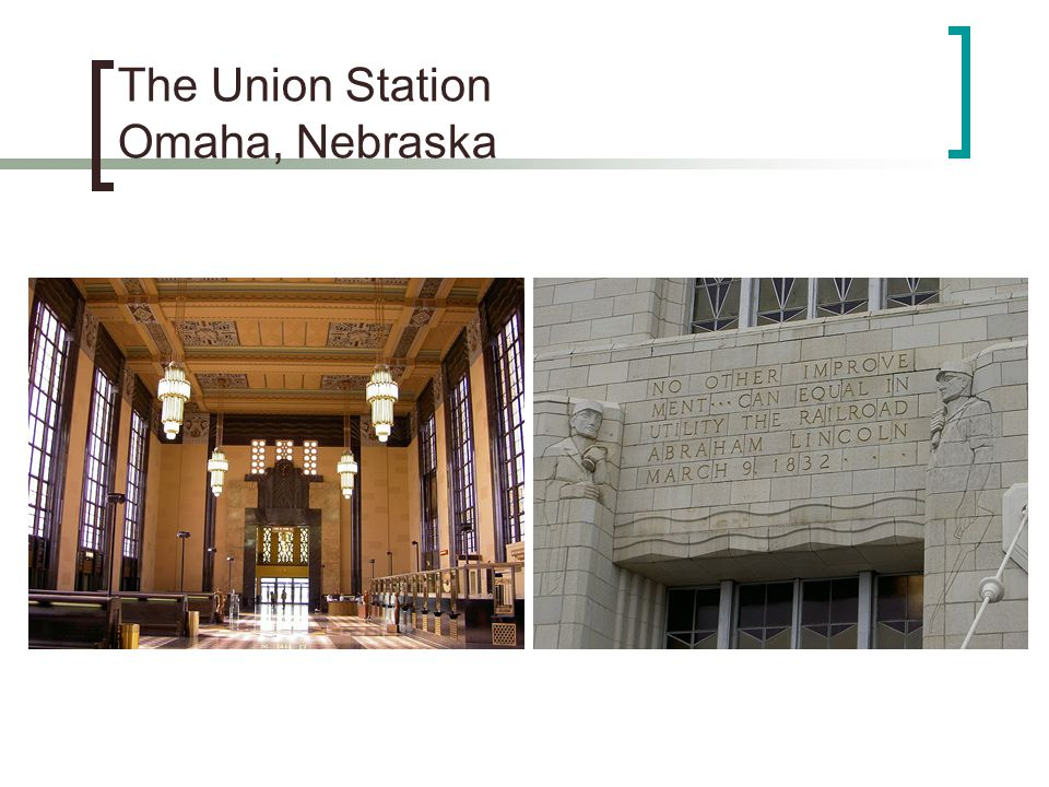 The Union Station Omaha, Nebraska