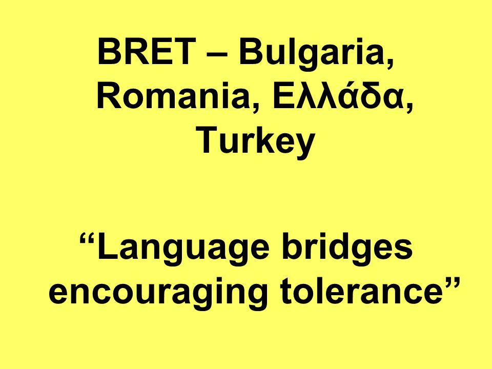 """BRET – Bulgaria, Romania, Ελλάδα, Turkey """"Language bridges encouraging tolerance"""""""