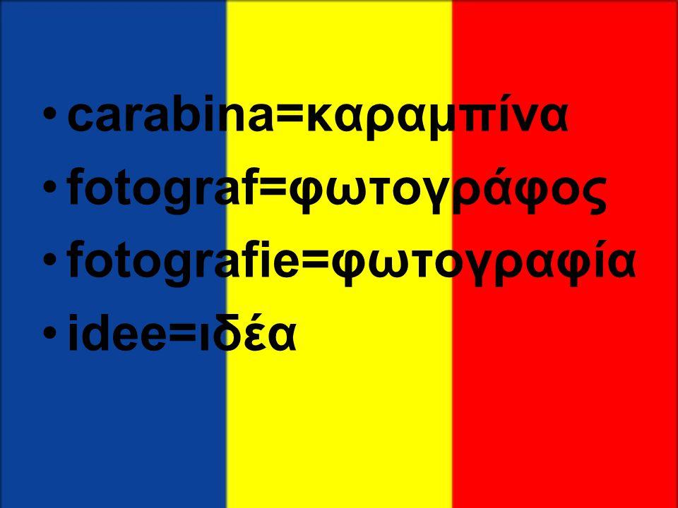•carabina=καραμπίνα •fotograf=φωτογράφος •fotografie=φωτογραφία •idee=ιδέα