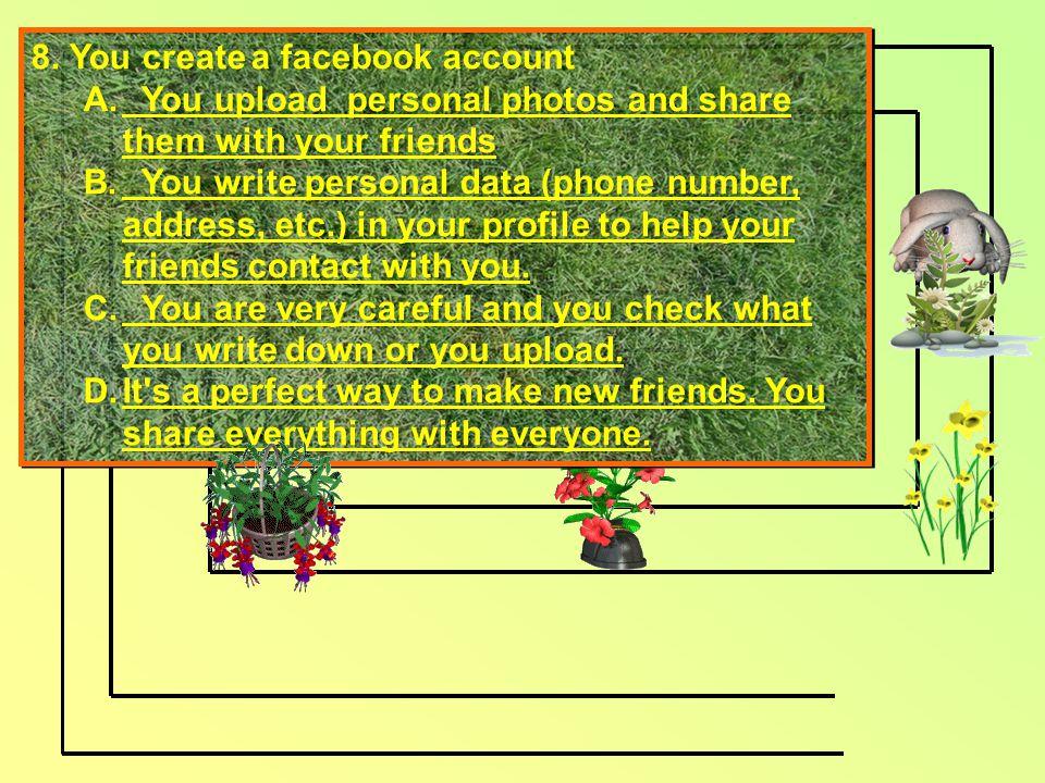 8. You create a facebook account A.