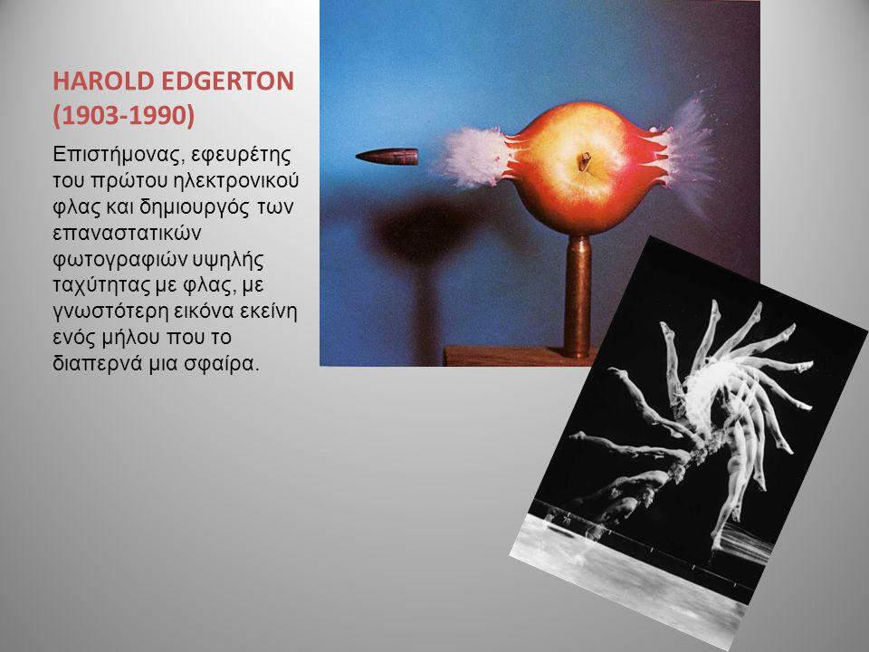 HAROLD EDGERTON (1903-1990) Επιστήμονας, εφευρέτης του πρώτου ηλεκτρονικού φλας και δημιουργός των επαναστατικών φωτογραφιών υψηλής ταχύτητας με φλας,