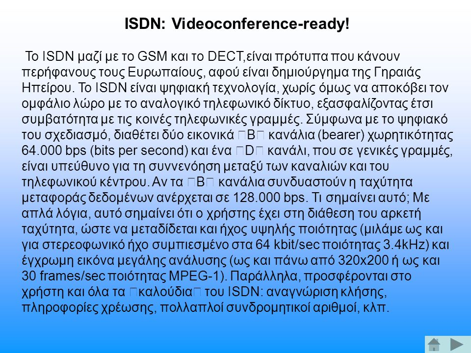 ISDN: Videoconference-ready.