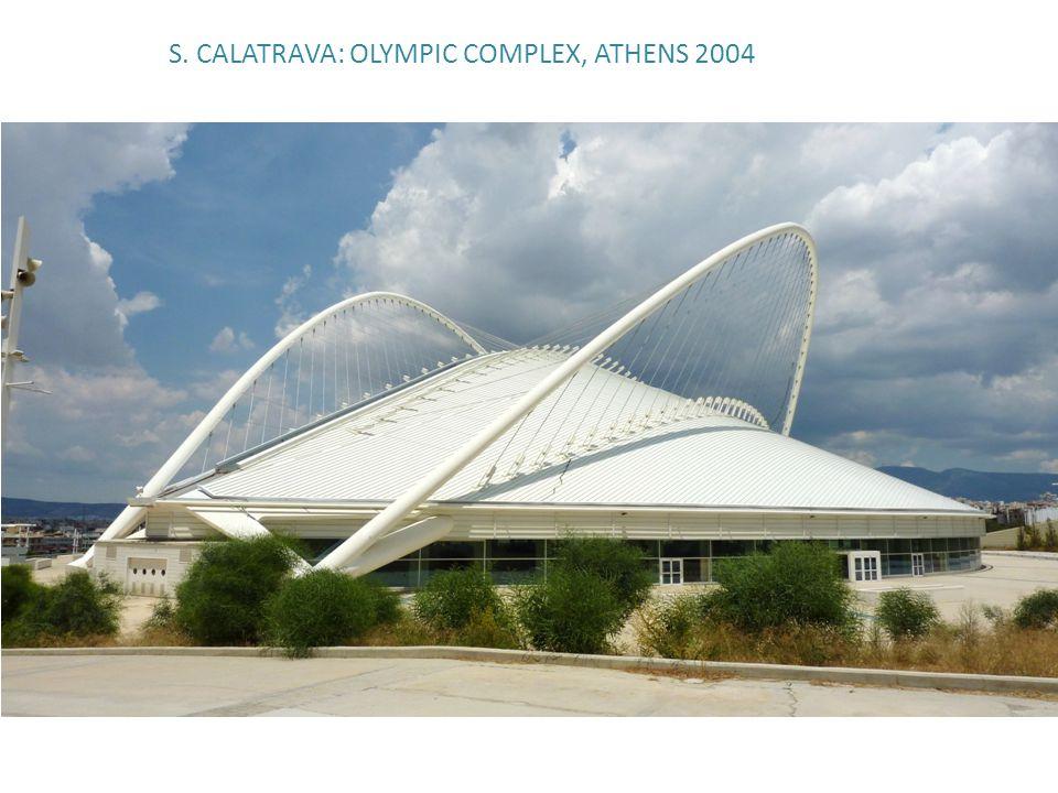 S. CALATRAVA: OLYMPIC COMPLEX, ATHENS 2004