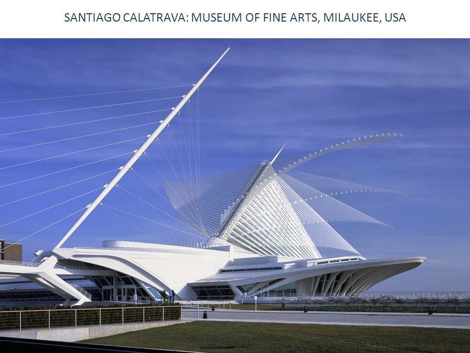 SANTIAGO CALATRAVA: MUSEUM OF FINE ARTS, MILAUKEE, USA