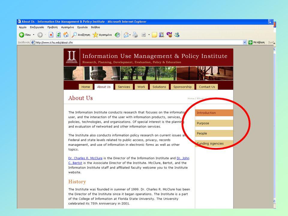 Κριτήρια αξιολόγησης •Κριτήρια Αλληλεπίδρασης: –Εναλλακτική παρουσίαση περιεχομένου –Ενεργός συμμετοχή χρηστών –Λίστες ηλεκτρονικού ταχυδρομείου, –Αποστολή ενημερωτικών δελτίων (newsletters) –Κοινότητα επισκεπτών για επικοινωνία και ανταλλαγή απόψεων.