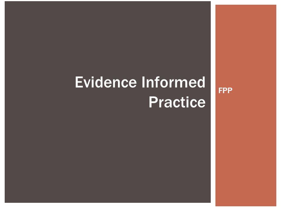 FPP Evidence Informed Practice