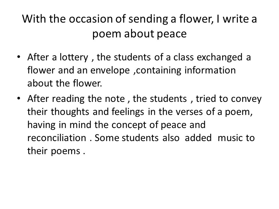 With the occasion of sending a flower, I write a poem about peace • After a lottery, the students of a class exchanged a flower and an envelope,containing information about the flower.