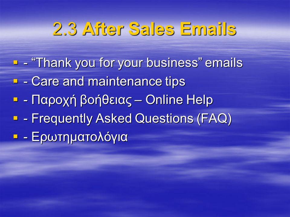 2.4 Άλλα  - Χριστουγενιάτικες κάρτες  - Birthday e-cards  - Υπενθύμιση ( Just a reminder that you are due to re-order soon )  - Hello – τι κάνετε