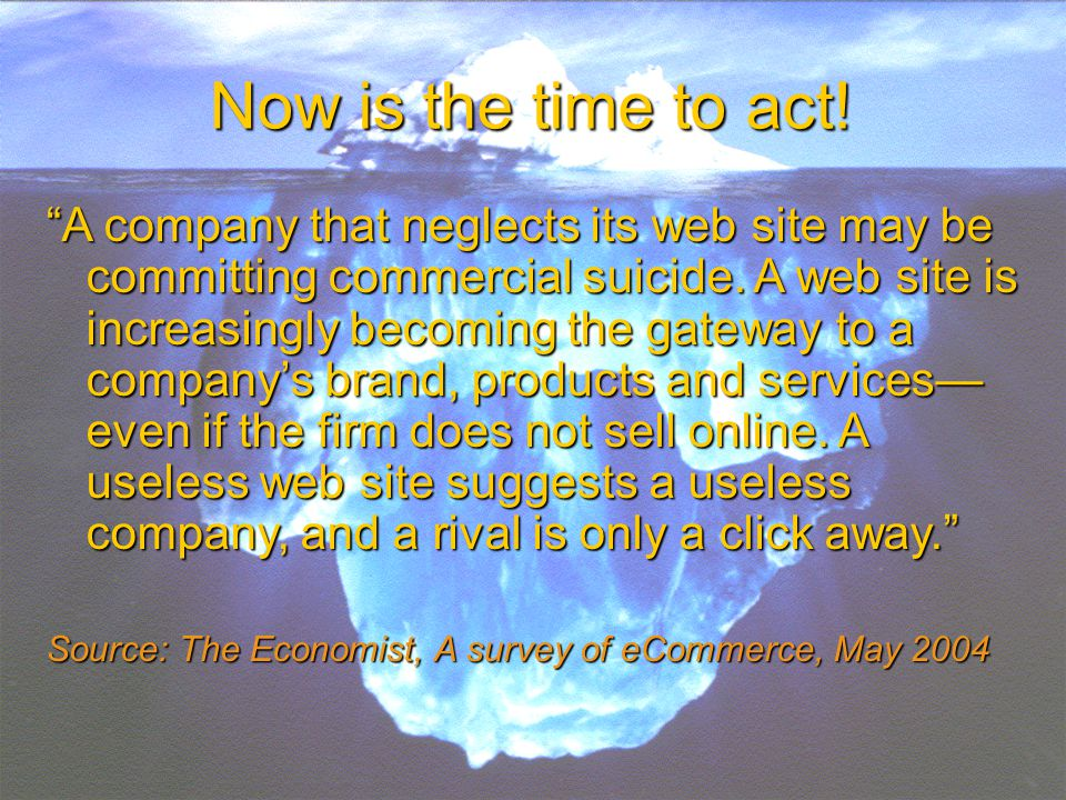 """A company that neglects its web site may be committing commercial suicide. A web site is increasingly becoming the gateway to a company's brand, prod"