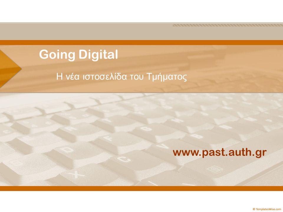 Going Digital Η νέα ιστοσελίδα του Τμήματος www.past.auth.gr