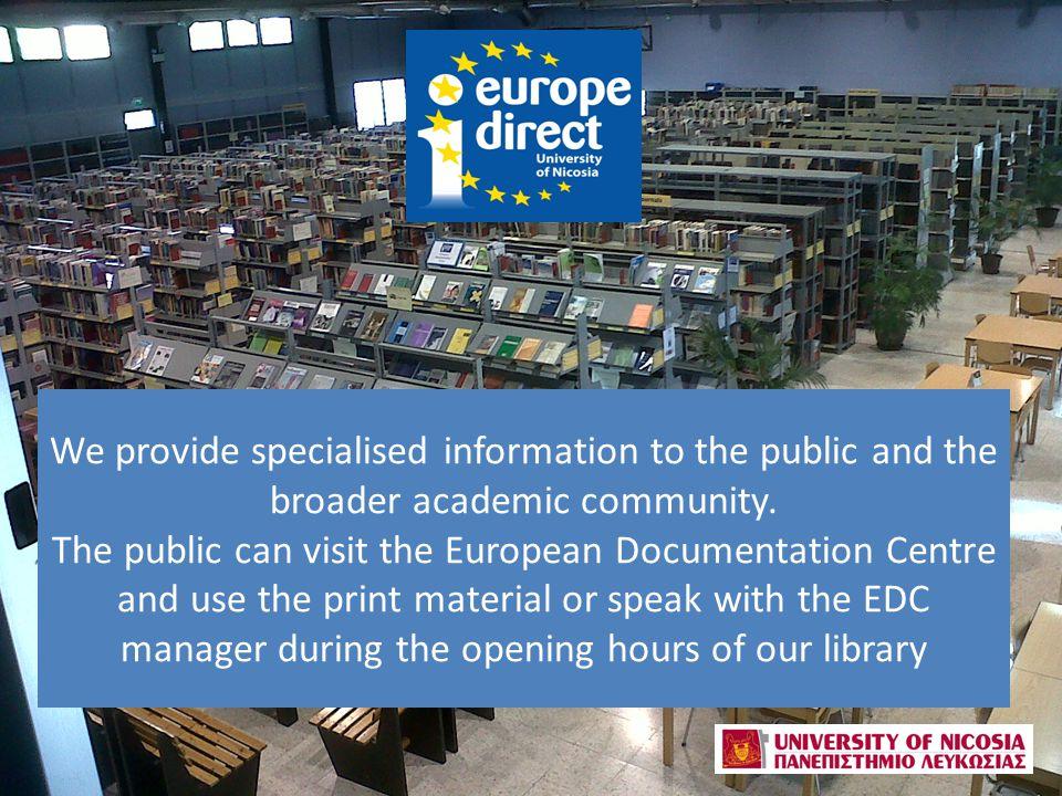 Εξειδικευμένη πληροφόρηση στο κοινό και στην ευρύτερη ακαδημαϊκή κοινότητα.