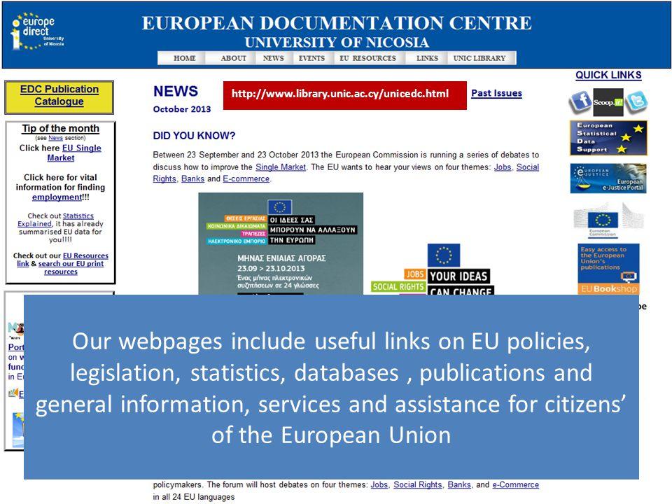 Αναζήτηση στην ιστοσελίδα του ΚΕΤ - περιλαμβάνει χρήσιμες συνδέσεις σχετικά με πολιτικές της Ευρωπαϊκής Ένωσης, νομοθεσίες, στατιστικές, βάσεις δεδομένων, εκδόσεις και γενικές υπηρεσίες πληροφόρησης και βοήθειας της Ευρωπαϊκής Ένωσης για τους πολίτες http://www.library.unic.ac.cy/unicedc.html Our webpages include useful links on EU policies, legislation, statistics, databases, publications and general information, services and assistance for citizens' of the European Union