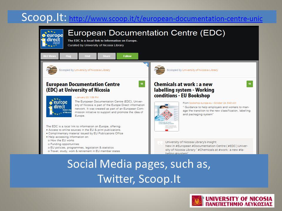 Twitter: https://twitter.com/EDC_UNic https://twitter.com/EDC_UNic Scoop.It: http://www.scoop.it/t/european-documentation-centre-unic http://www.scoop