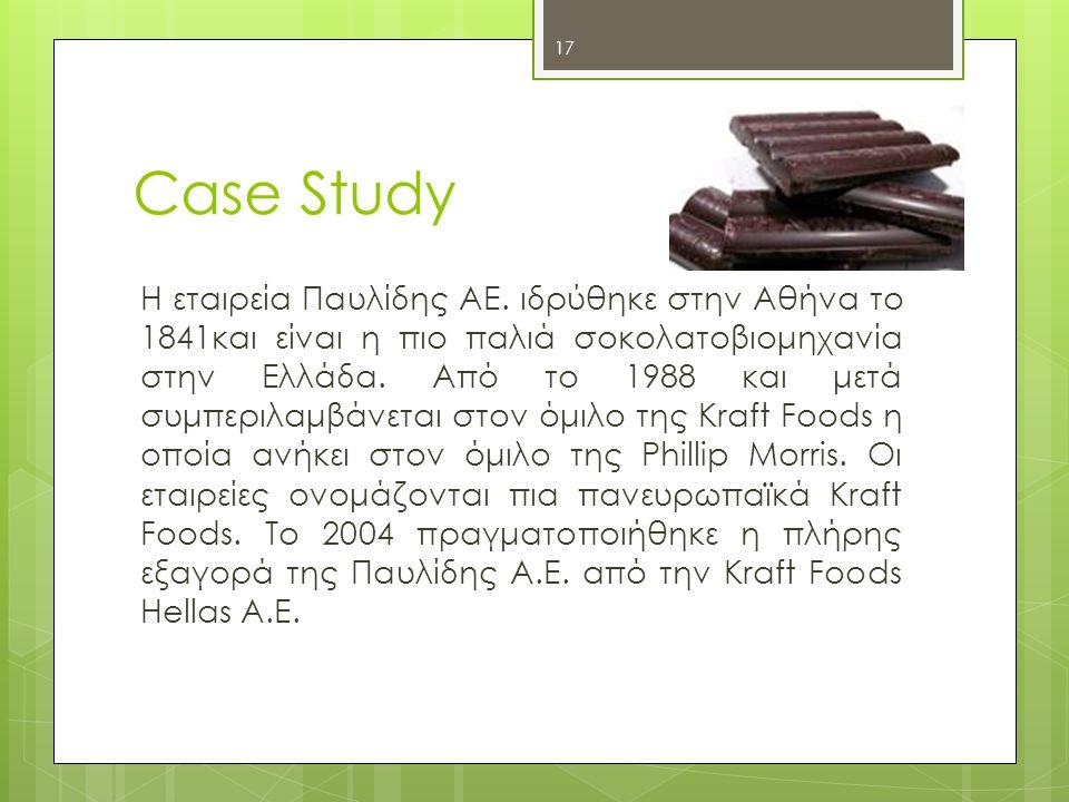 17 Case Study H εταιρεία Παυλίδης ΑΕ. ιδρύθηκε στην Αθήνα το 1841και είναι η πιο παλιά σοκολατοβιομηχανία στην Ελλάδα. Από το 1988 και μετά συμπεριλαμ