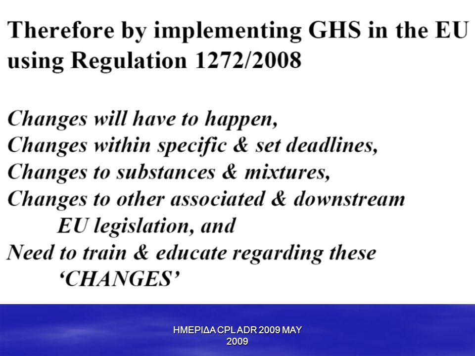 ΗΜΕΡΙΔΑ CPL ADR 2009 MAY 2009 5.4 Συνοδευτικά έγγραφα  Mία νέα ένδειξη απαιτείται για τις σήραγγες στα έγγραφα μεταφοράς.