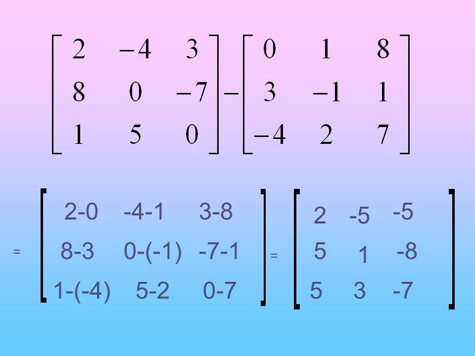 = 5-2 -4-13-8 8-30-(-1)-7-1 1-(-4) 2-0 0-7 = 2-5 5 1 -8 53-7