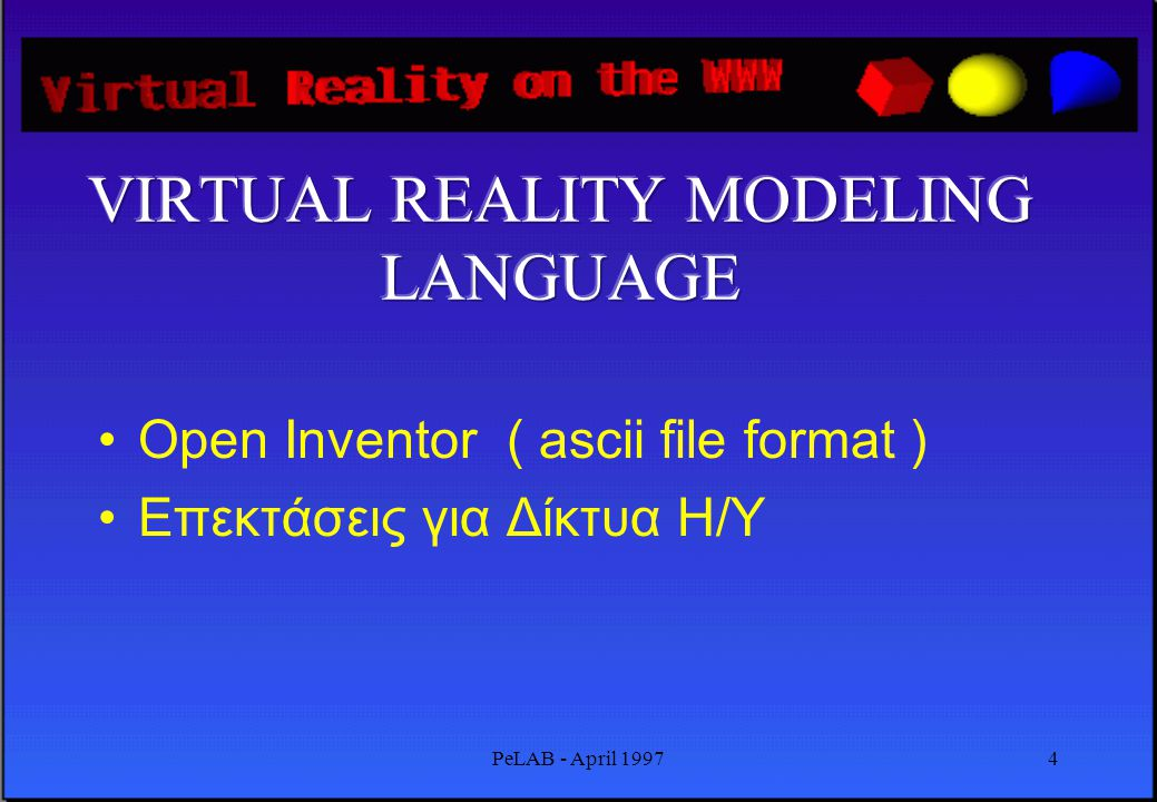 3 •COMMAND LINE UNIX •VISUAL NET ( WORLD WIDE WEB ) •3D GRAPHICS ( VRML )