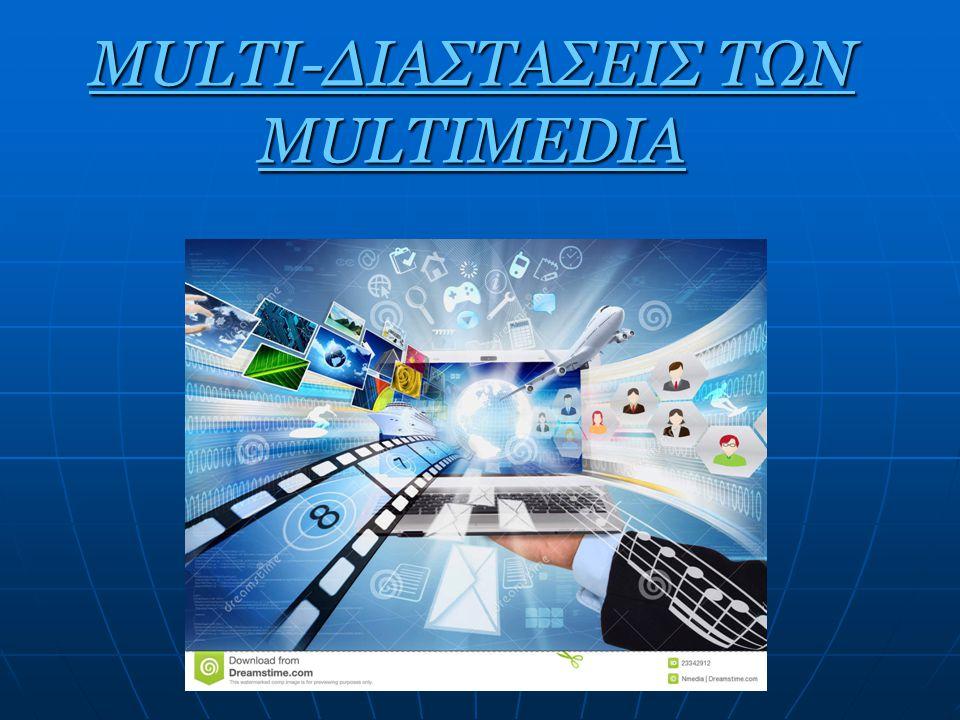 1.ΠΕΡΙΓΡΑΦΗ  Πολυμέσα στον χώρο της τεχνολογίας πληροφορίας (information field) σημαίνει πολλαπλοί μεσολαβητές μεταξύ της πηγής και του παραλήπτη της πληροφορίας ή πολλαπλά μέσα μέσω των οποίων η πληροφορία αποθηκεύεται, μεταδίδεται, παρουσιάζεται ή γίνεται αντιληπτή