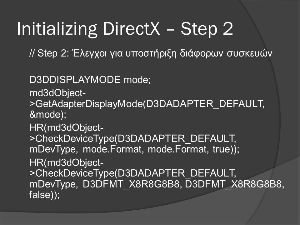 Initializing DirectX – Step 3 // Step 3: Έλεγχος για την υποστήριξη επεξεργαστή κορυφών.