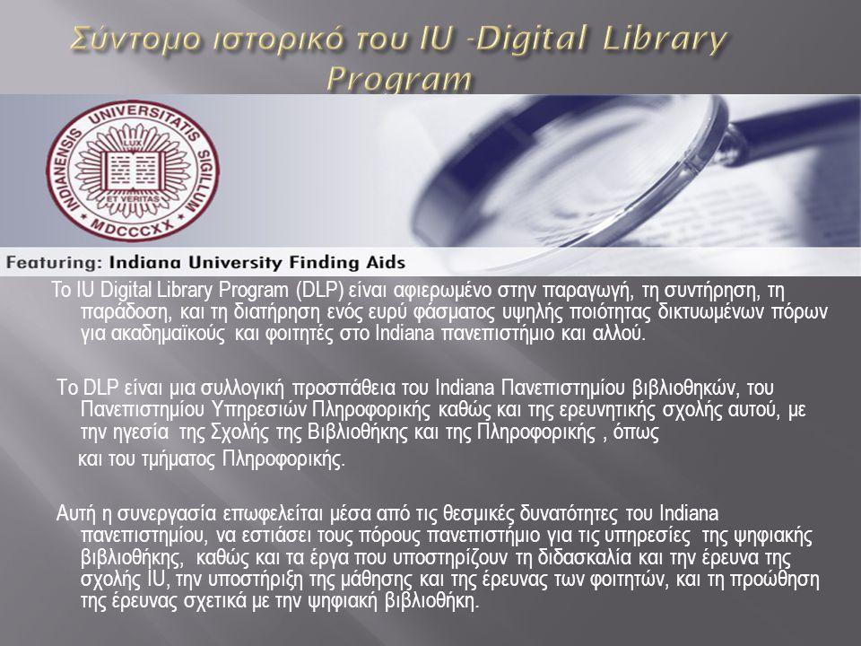 Το πρόγραμμα υποστηρίζει τις προσπάθειες για την παροχή ανοικτής πρόσβασης σε ηλεκτρονικές πηγές πληροφόρησης σε ολόκληρη την κοινότητα του Indiana university και πέρα.