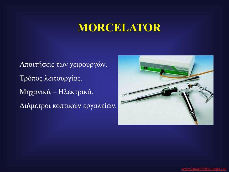 MORCELATOR Απαιτήσεις των χειρουργών. Τρόπος λειτουργίας. Μηχανικά – Ηλεκτρικά. Διάμετροι κοπτικών εργαλείων. www.laparoboticsurgery.gr