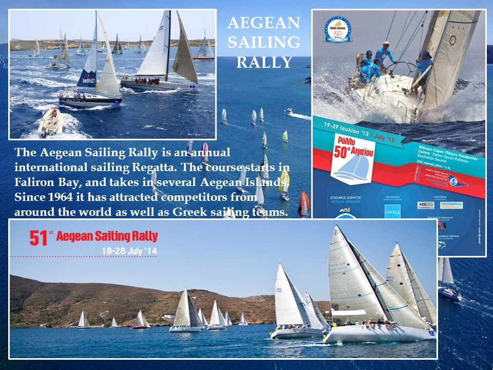 The Aegean Sailing Rally is an annual international sailing Regatta.