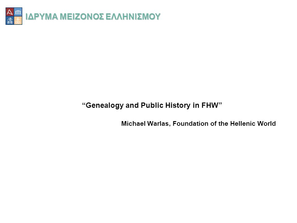 Memory Projects of FHW •Genealogy Project •Autobiographical Interviews •Project My History