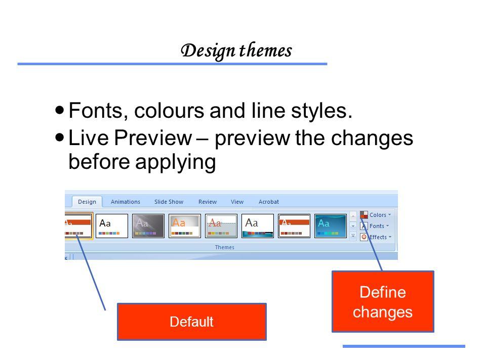 Αξιοποίηση Τεχνολογικών Εργαλείων Design themes  Fonts, colours and line styles.