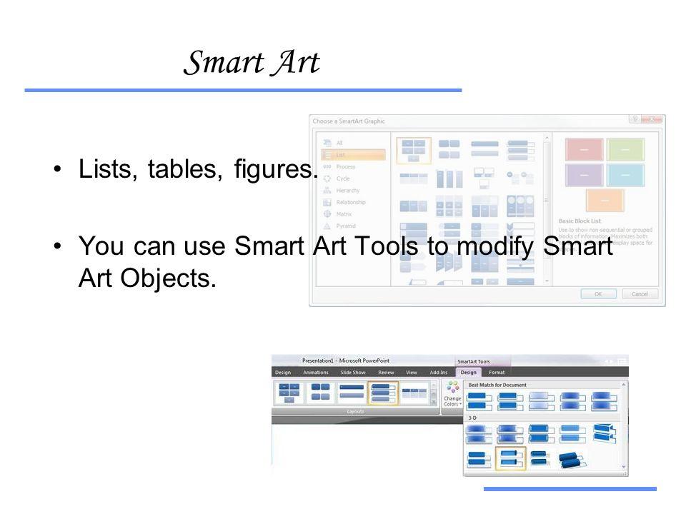 Αξιοποίηση Τεχνολογικών Εργαλείων Smart Art •Lists, tables, figures.