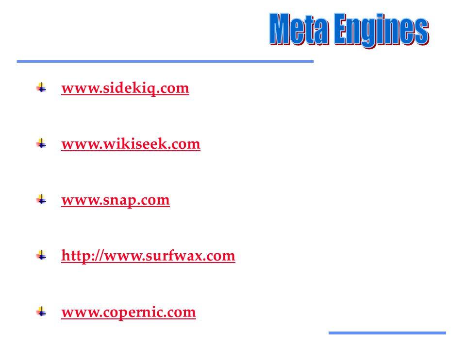 Αξιοποίηση Τεχνολογικών Εργαλείων www.sidekiq.com www.wikiseek.com www.snap.com http://www.surfwax.com www.copernic.com