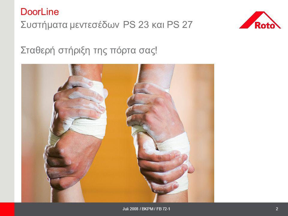 3Juli 2008 / BKPM / FB 72-1 DoorLine Τα συστήματα μεντεσέδων PS 23 und PS 27  Άνεση  Ασφάλεια  Αισθητική