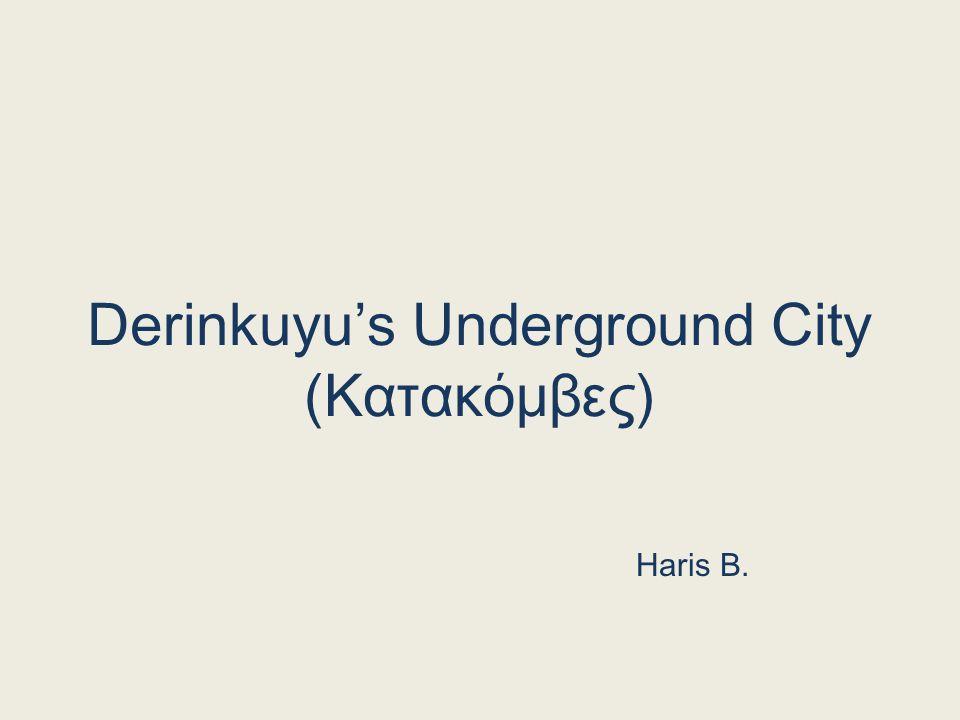 Derinkuyu's Underground City ( Κατακόμβες ) Haris B.