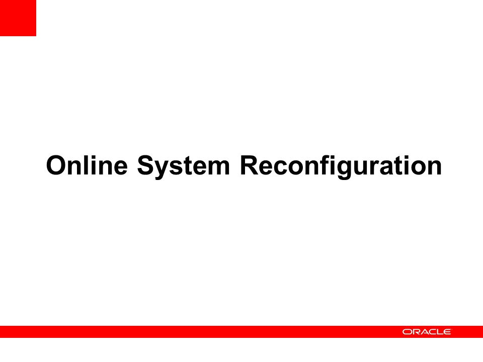 Online System Reconfiguration