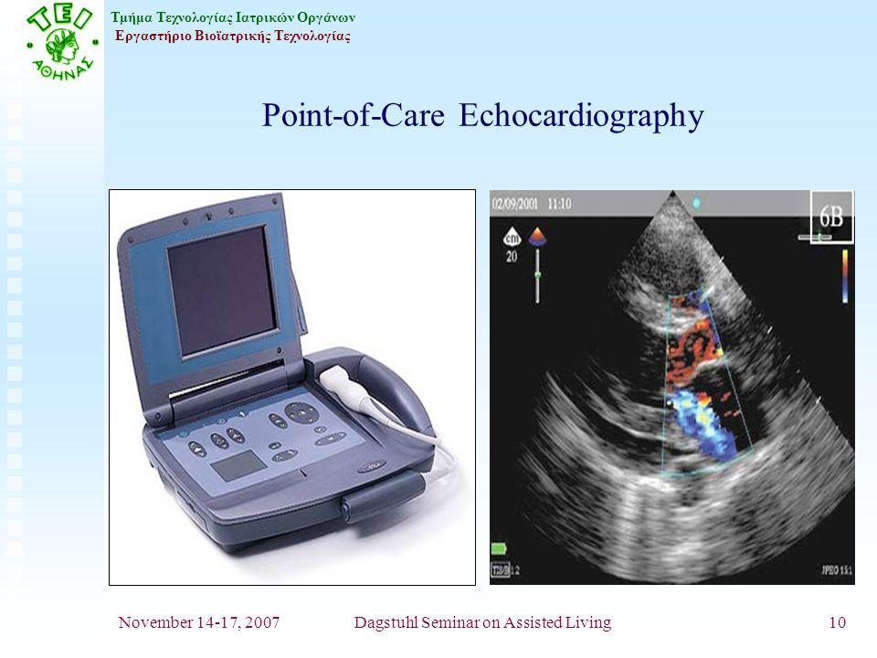 Τμήμα Τεχνολογίας Ιατρικών Οργάνων Εργαστήριο Βιοϊατρικής Τεχνολογίας November 14-17, 2007Dagstuhl Seminar on Assisted Living10 Point-of-Care Echocardiography