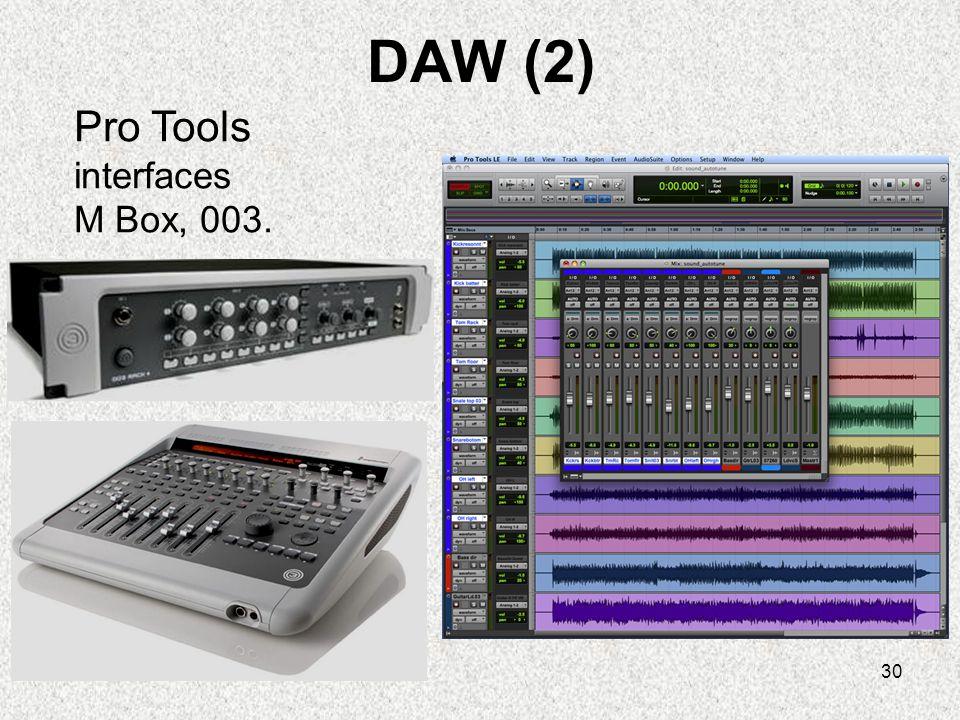 30 DAW (2) Pro Tools interfaces M Box, 003.