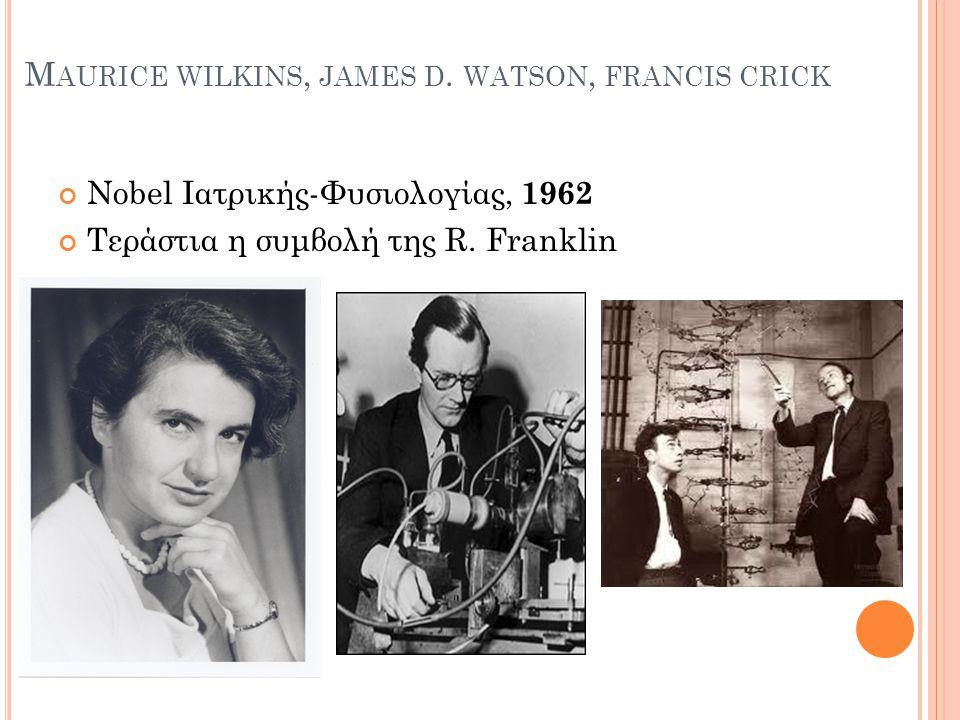 M AURICE WILKINS, JAMES D.
