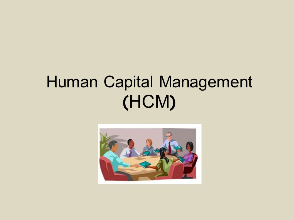 Human Capital Management ( HCM )