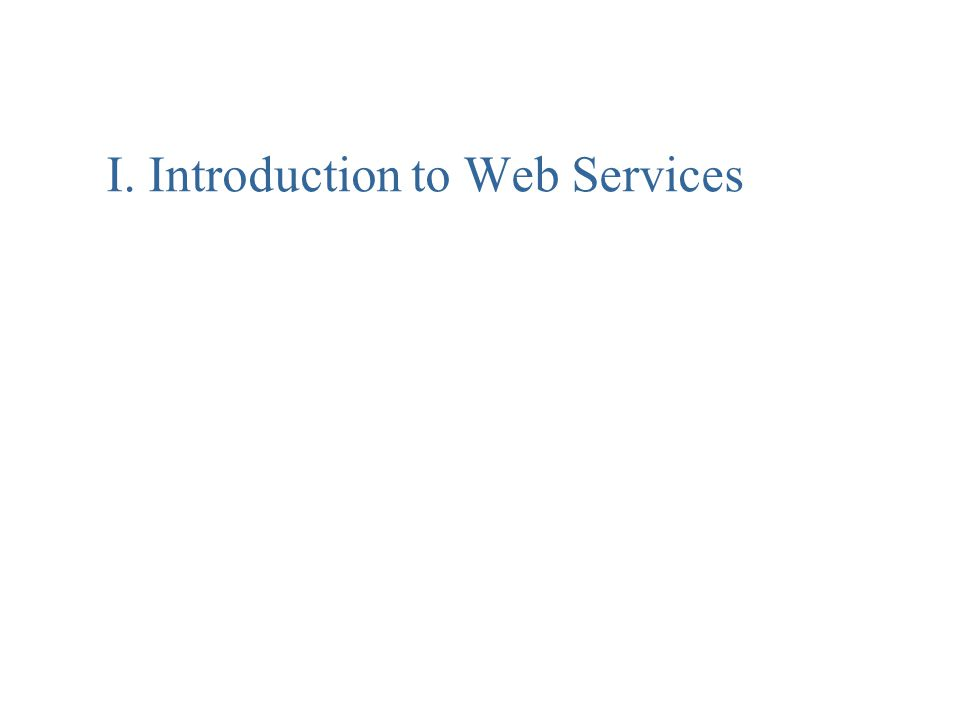 I. Introduction to Web Services
