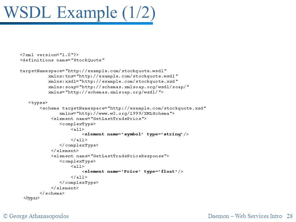 © George AthanasopoulosDaemon – Web Services Intro 28 WSDL Example (1/2)