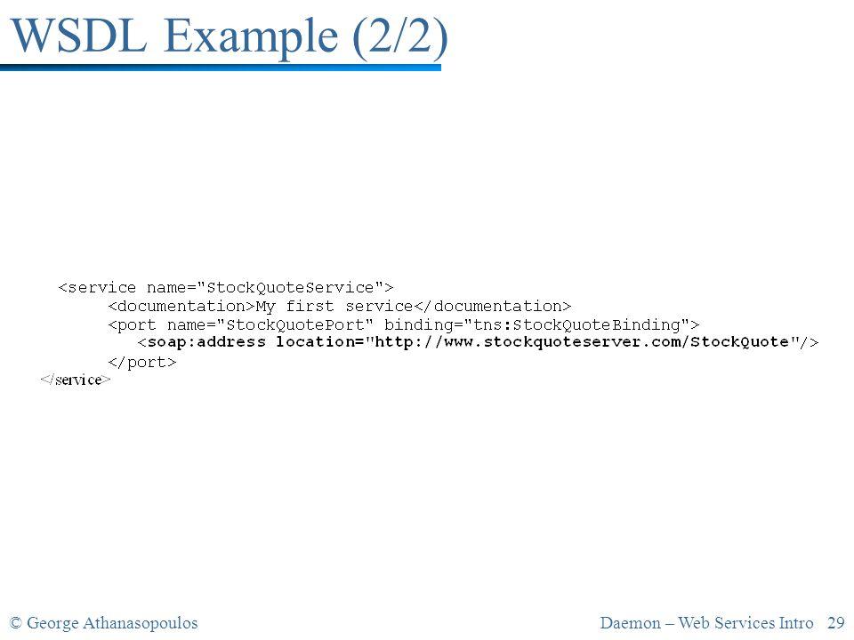 © George AthanasopoulosDaemon – Web Services Intro 29 WSDL Example (2/2)