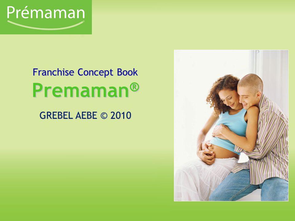 Franchise Concept Book Premaman ® GREBEL ΑΕΒΕ © 2010