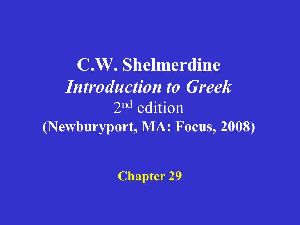 Shelmerdine Chapter 29 1.Adverbs 2.ἔχω + adverb 3.