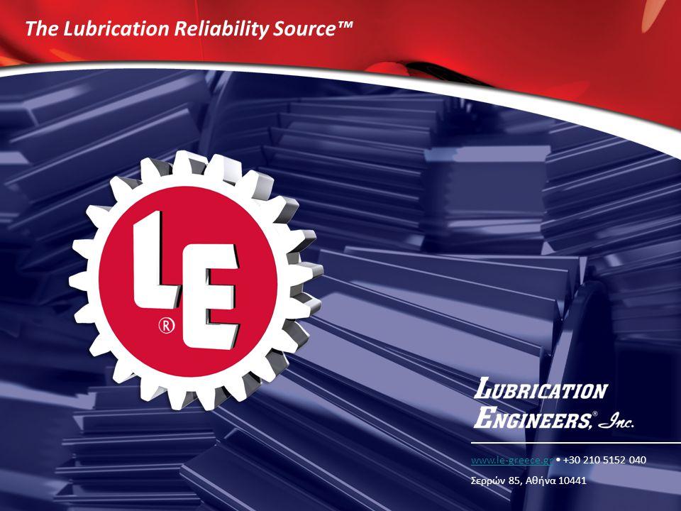 18 The Lubrication Reliability Source™ www.le-greece.grwww.le-greece.gr • +30 210 5152 040 Σερρών 85, Αθήνα 10441