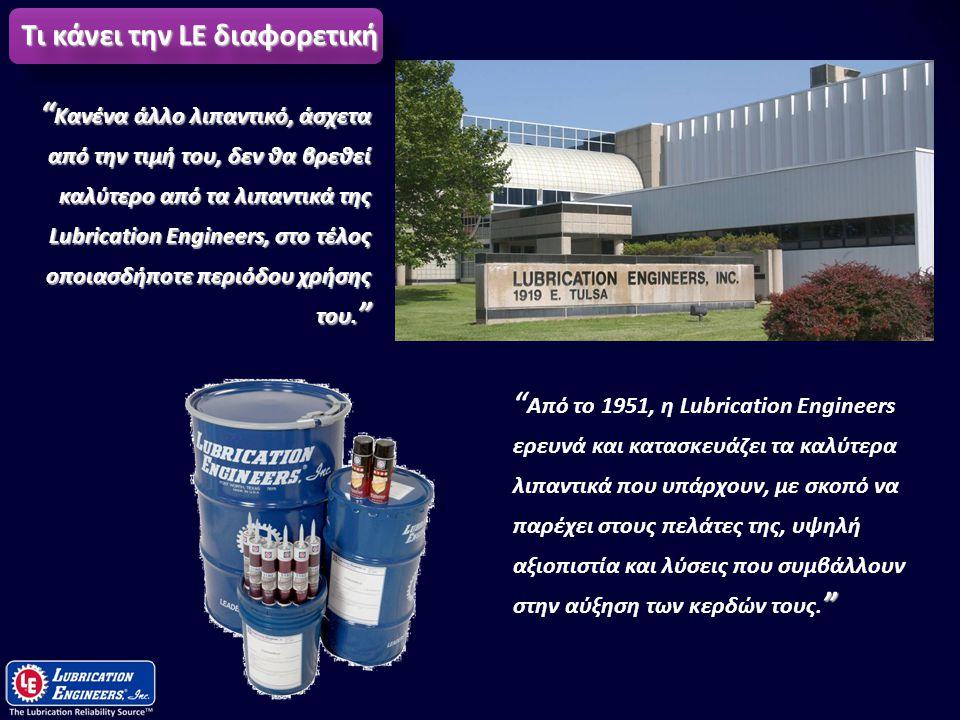 4 Ηγέτες στα λιπαντικά από το 1951  Εργοστάσιο κατασκευής και Τμήμα έρευνας & Τεχνολογίας στην Wichita, του Kansas  Τεχνικές υπηρεσίες και Εξυπηρέτηση πωλήσεων στο Forth Worth, του Texas  Με παρουσία στην Ελλάδα από το 1986 και σε άλλες Βαλκανικές χώρες από το 2006.