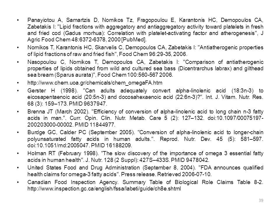 •Panayiotou A, Samartzis D, Nomikos Tz, Fragopoulou E, Karantonis HC, Demopoulos CA, Zabetakis I: