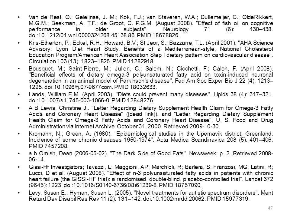 •Van de Rest, O.; Geleijnse, J. M.; Kok, F.J.; van Staveren, W.A.; Dullemeijer, C.; OldeRikkert, M.G.M.; Beekman, A. T.F.; de Groot, C. P.G.M. (August