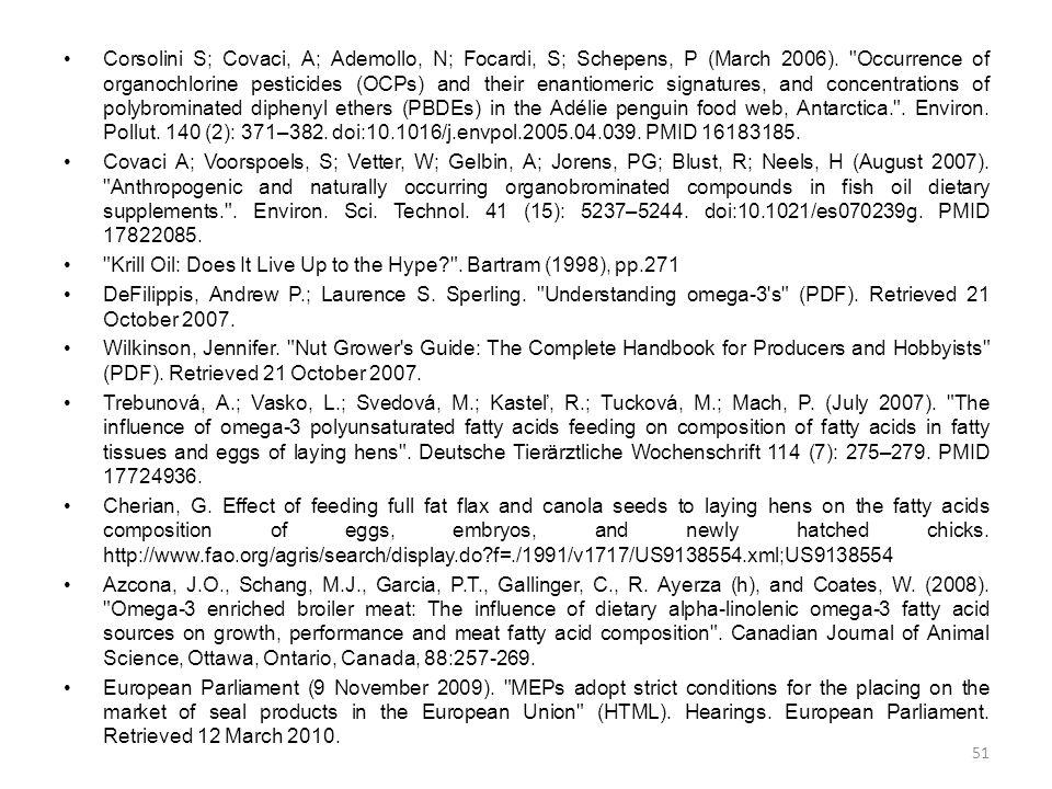 •Corsolini S; Covaci, A; Ademollo, N; Focardi, S; Schepens, P (March 2006).
